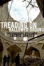 Treading on Hallowed Ground: Counterinsurgency Operations in Sacred Spaces by C. Christine Fair