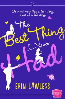 Book The Best Thing I Never Had by Erin Lawless