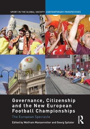 Governance,  Citizenship and the New European Football Championships The European Spectacle