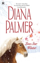Lone Star Winter: The Winter Soldier\Cattleman's Pride by Diana Palmer