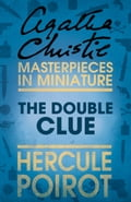 9780007526673 - Agatha Christie: The Double Clue: A Hercule Poirot Short Story - Buch