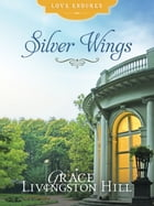 Silver Wings by Grace Livingston Hill