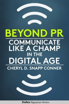 Beyond PR: Communicate Like A Champ In The Digital Age