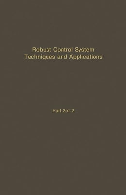 Book Control and Dynamic Systems V51: Robust Control System Techniques and Applications: Advances in… by Leonides, C.T.