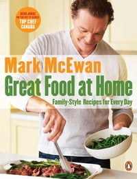 Great Food At Home: Family-style Recipes For Everyday