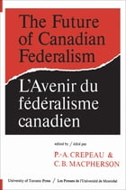 The Future of Canadian Federalism/L'Avenir du federalisme canadien