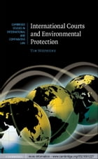 International Courts and Environmental Protection by Tim Stephens