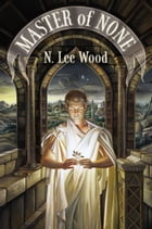 Master of None by N. Lee Wood