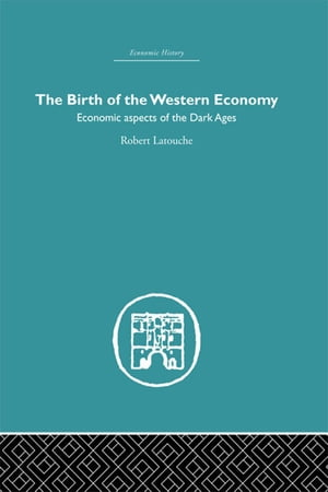 The Birth of the Western Economy Economic Aspects of the Dark Ages