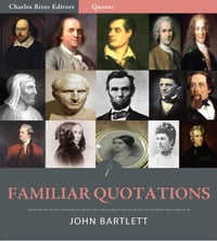 Familiar Quotations (Illustrated Edition)