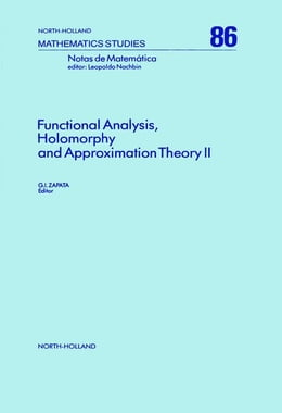 Book Functional Analysis, Holomorphy and Approximation Theory II by Zapata, G.I.