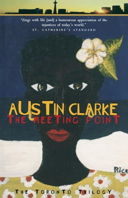 Book The Meeting Point: The Toronto Trilogy by Austin Clarke