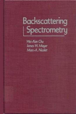 Book Backscattering Spectrometry by Chu, Wei-Kan