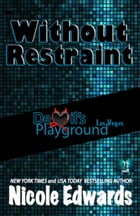 Without Restraint by Nicole Edwards