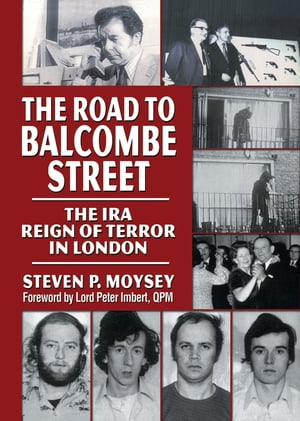 The Road to Balcombe Street The IRA Reign of Terror in London