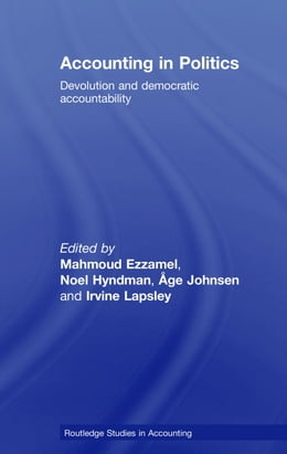 Book Accounting in Politics: Devolution and Democratic Accountability by Ezzamel, Mahmoud