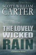 The Lovely Wicked Rain by Scott William Carter
