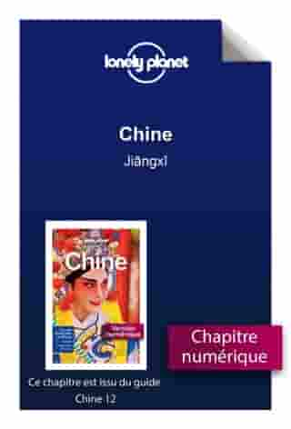 Chine - Jiangxi by LONELY PLANET FR