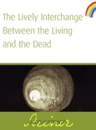 Lively Interchange Between the Living and the Dead by Rudolf Steiner