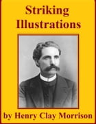 Remarkable Conversions, Interesting Incidents and Striking Illustrations by Henry Clay Morrison