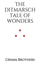 The Ditmarsch Tale of Wonders by Grimm Brothers