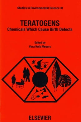 Book Teratogens: Chemicals Which Cause Birth Defects by Kolb Meyers, V.