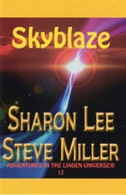 Skyblaze: Adventures in the Liaden Universe®, #11 by Sharon Lee