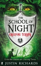 School of Night: Creeping Terror by Justin Richards