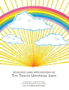 Principles and Applications of the Twelve Universal Laws by Leia Stinnett
