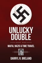 UnLucky Double: The Adventures of Lucky Luciano's Double by Darryl Breland