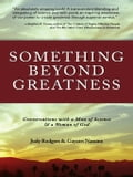 Something Beyond Greatness 72a67e83-1074-463b-ab09-6000999a8142