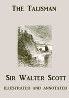 The Talisman (Illustrated and Annotated) by Sir Walter Scott