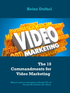 The 10 Commandments for Video Marketing: When it comes to searching on Google 70% of the top 100…