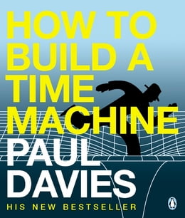 Book How to Build a Time Machine by Paul Davies