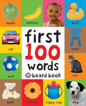 First 100 Words: A Padded Board Book by Roger Priddy