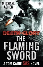 Death or Glory II: The Flaming Sword: The Flaming Sword by Michael Asher