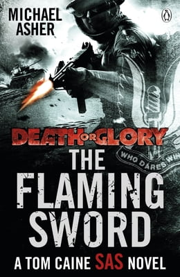Book Death or Glory II: The Flaming Sword: The Flaming Sword by Michael Asher
