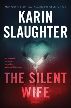 The Silent Wife: A Novel by Karin Slaughter