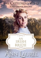An Irish Bride: Mail Order Brides by Ann Laurel