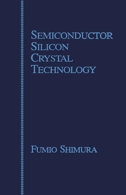 Book Semiconductor Silicon Crystal Technology by Shimura, Fumio
