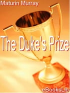 The Duke's Prize by Maturin Murray