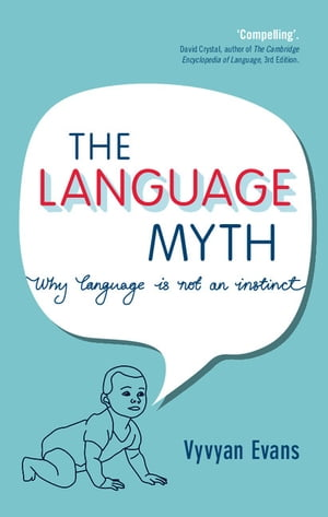 The Language Myth Why Language Is Not an Instinct