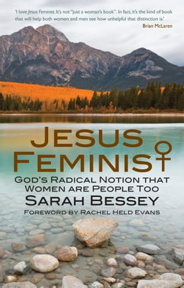 Book Jesus Feminist: God's Radical Notion that Women are People Too by Sarah Bessey