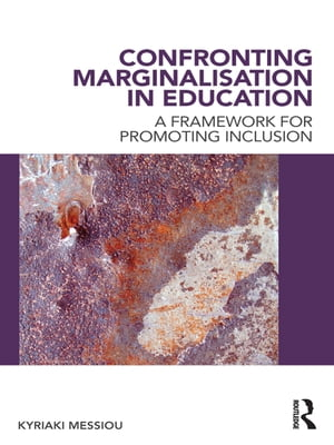 Confronting Marginalisation in Education A Framework for Promoting Inclusion