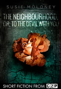 The Neighbourhood, or, To the Devil With You: Short Story