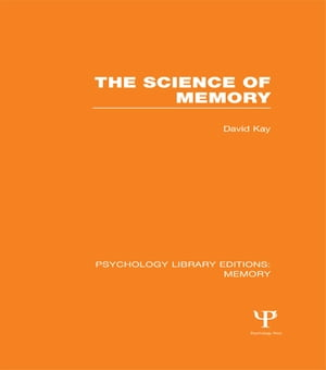 The Science of Memory (PLE: Memory)
