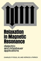 Relaxation in Magnetic Resonance: Dielectric and Mossbauer Applications