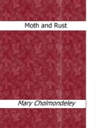 Moth and Rust by Mary Cholmondeley
