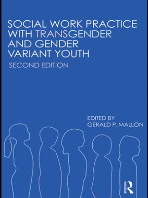 Social Work Practice with Transgender and Gender Variant Youth