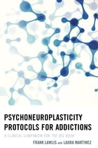 Psychoneuroplasticity Protocols for Addictions: A Clinical Companion for The Big Book